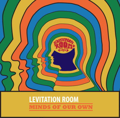 Levitation Room - Mindsw Of Our Own