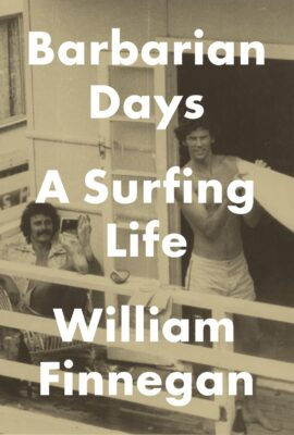 William Finnegan will read from Barbarian Days: A Surfing Life 7 p.m. Thursday at {pages: a bookstore} in Manhattan Beach.