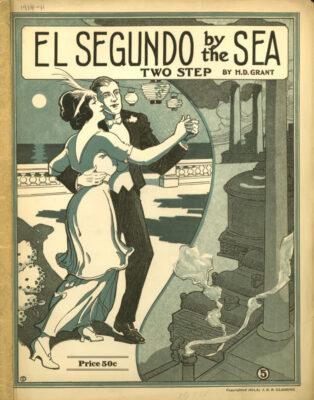 """El Segundo By the Sea"", a song commissioned by the El Segundo Land Company early last century."