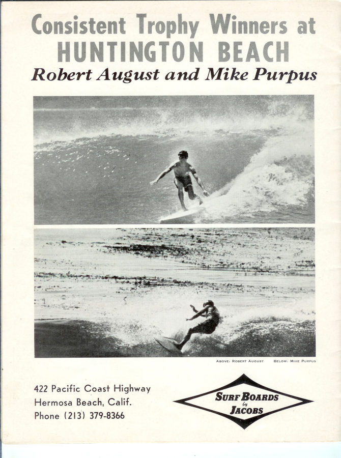 Mike Purpus and Robert August were both on the prestigious Jacobs Surf Team.