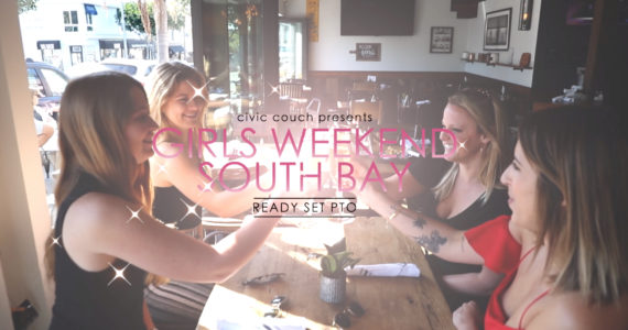 Best Things To Do in the South Bay for a Girls Weekend (video)