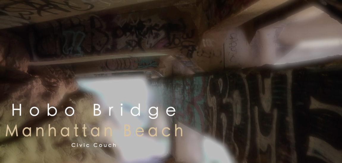 Have you been to Hobo Bridge in Manhattan Beach?