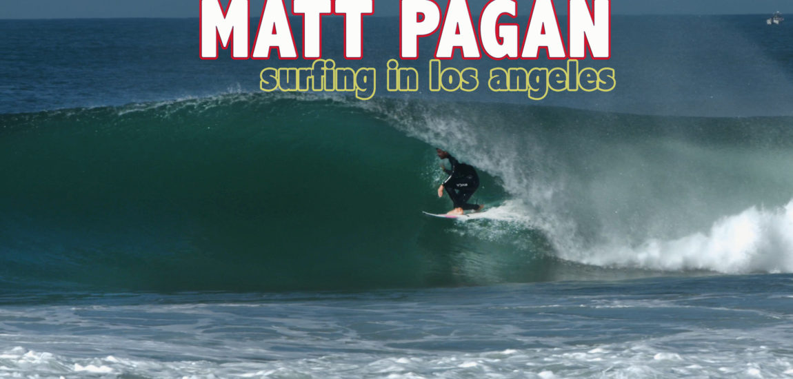 Surfing in the South Bay with Matt Pagan